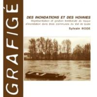 Des inondations et des hommes. Représentation et gestion territoriale du risque d'inondation dans trois communes du Val de Loire