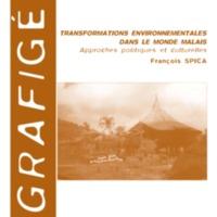 Transformations environnementales dans le monde malais. Approches politiques et culturelles