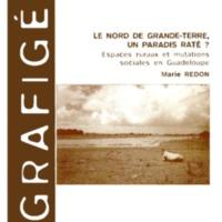 Le Nord de Grande-Terre, un paradis raté ? Espaces ruraux et mutations sociales en Guadeloupe