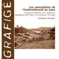 Les perceptions de l'environnement au Laos. Images comparées d'un projet de développement dans une province du Nord