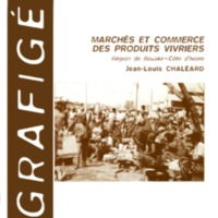 Marchés et commerce des produits vivriers. Région de Bouaké - Côte d'Ivoire