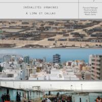 Atlas problématique d'une métropole vulnérable. Inégalités urbaines à Lima et à Callao
