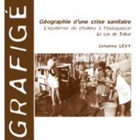 Géographie d'une crise sanitaire. L'épidémie de choléra à Madagascar : le cas de Tuléar