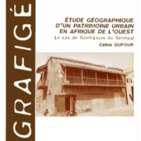 Etude géographique d'un patrimoine urbain en Afrique de l'Ouest. Le cas de Saint-Louis du Sénégal