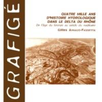 Quatre mille ans  d'histoire hydrologique dans le delta du Rhône. De l'âge du bronze au siècle du nucléaire
